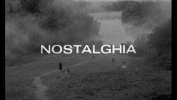 تحلیل فیلم NOSTALGIA